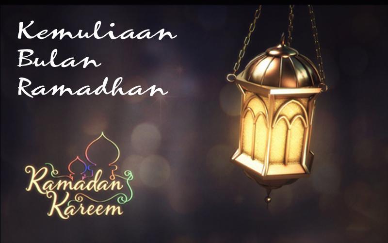 Kemuliaan Bulan Ramadhan